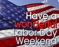 Have a wonderful Labor Day Weekend