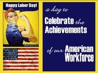Labor Day, a day to celebrate the American Workforce