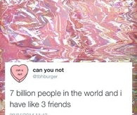 7 billion people  friends