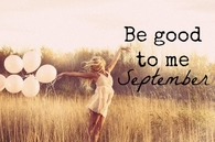 Be Good To Me September