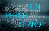 You cannot run from weakness