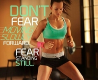 Dont fear, fear standing still