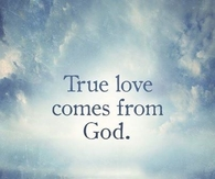 True love comes from God