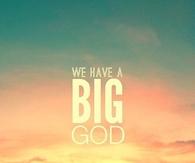We have big God