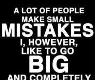 Make big mistakes