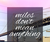 Miles don't mean anything