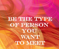 Be that type of person