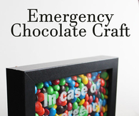 Emergency chocolate craft