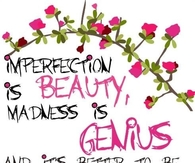 Imperfection is Beauty...