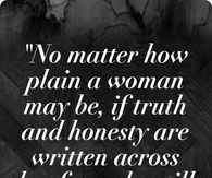 No matter how plain a woman may be...