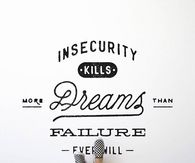 Insecurity kills dreams