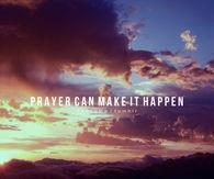 Prayer can make it happen