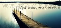 God knows we are worth it