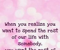 spend the rest of your like with somebody