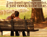 Love just needs to be true