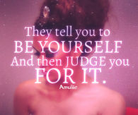 Judge you for being yourself