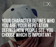 Your character defines who you are