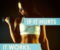 If it hurts, it works