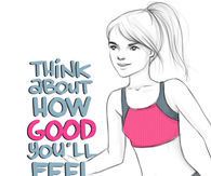 Think about how good you'll feel when you are done