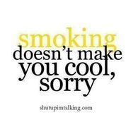 Smoking doesnt make you cool