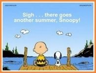 Sigh...there goes another summer, Snoopy