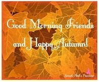 Good Morning Happy Autumn
