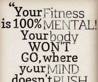 Your fitness is mental