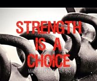 Strength is a choice