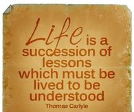 Life is a succession of lessons