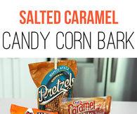 Salted Caramel Candy Corn Bark