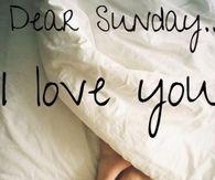 Dear Sunday I Love You