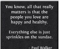 the people who love you is what matters most