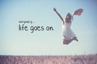Anyway, life goes on