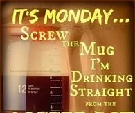 Its Monday I Need Coffee