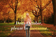 Dear October Please Be Awesome
