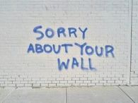 sorry about your wall