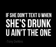 If She dont TExt You When Shes Drunk