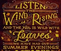 Listen the wind is rising and the air is wild with leaves...