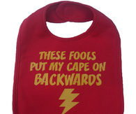 These fools put my cape on backwards toddler bib