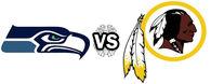 Washington Redskins  VS Seattle Seahawks