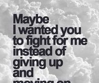I Wanted You To Fight For Me