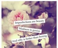 Imperfections are Beauty