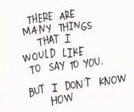 There are many things I want to say to you