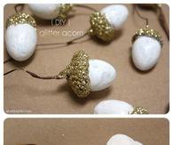 DIY Glitter Acorns
