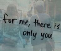 There is only you