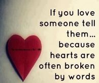 if you love someone tell them