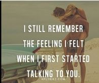 when I first started talking to you