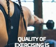 Quality of exercising is more important than quality