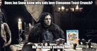 Does jon snow know why kids love cinnamon toast crunch