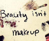 Beauty isn't makeup